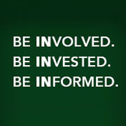 Be Involved. Be Invested. Be Informed.